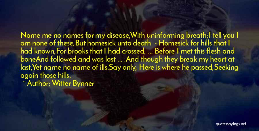 Flesh And Bone Quotes By Witter Bynner
