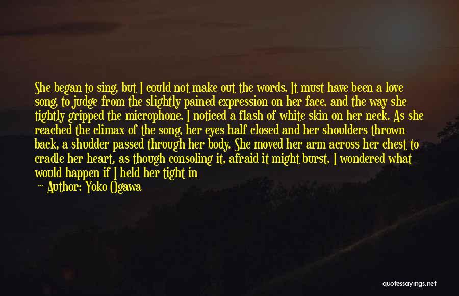 Flesh And Bone Quotes By Yoko Ogawa