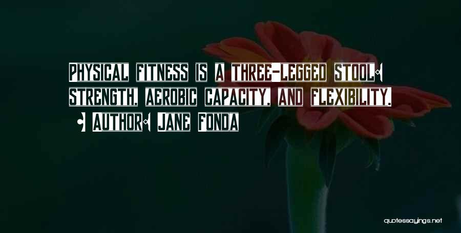 Flexibility Fitness Quotes By Jane Fonda