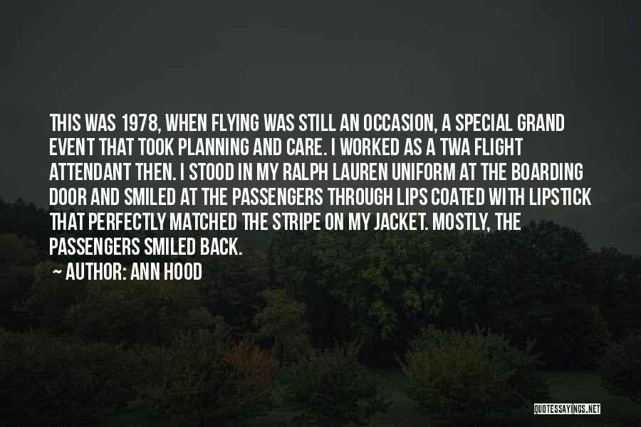 Flight Attendant Flying Quotes By Ann Hood