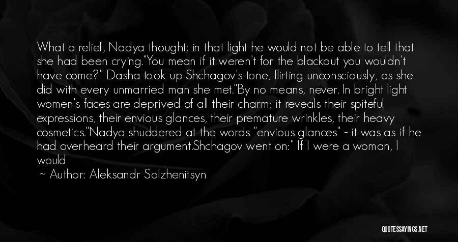 Flirting Too Much Quotes By Aleksandr Solzhenitsyn