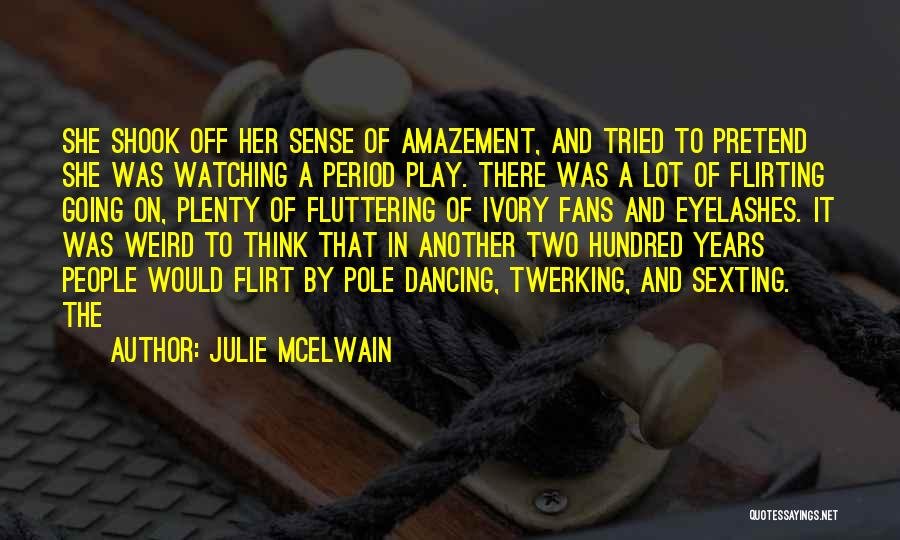 Flirting Too Much Quotes By Julie McElwain