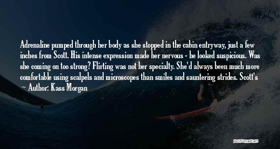 Flirting Too Much Quotes By Kass Morgan