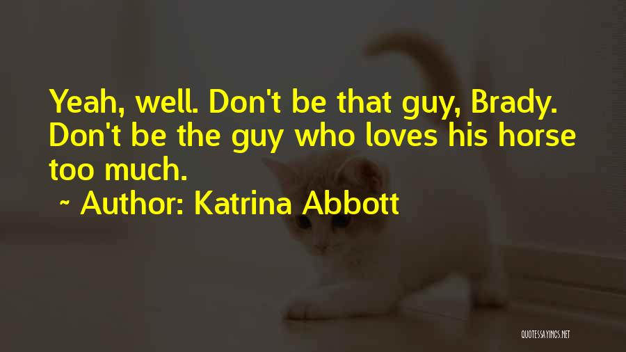 Flirting Too Much Quotes By Katrina Abbott