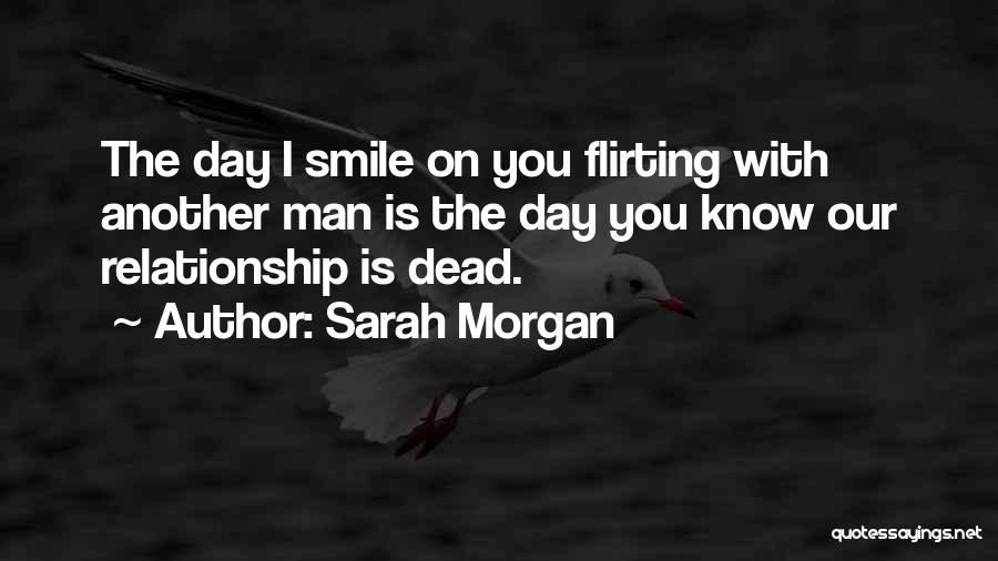 Flirting Too Much Quotes By Sarah Morgan