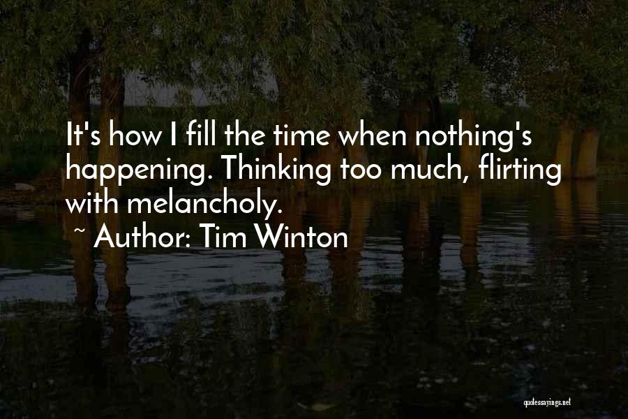 Flirting Too Much Quotes By Tim Winton