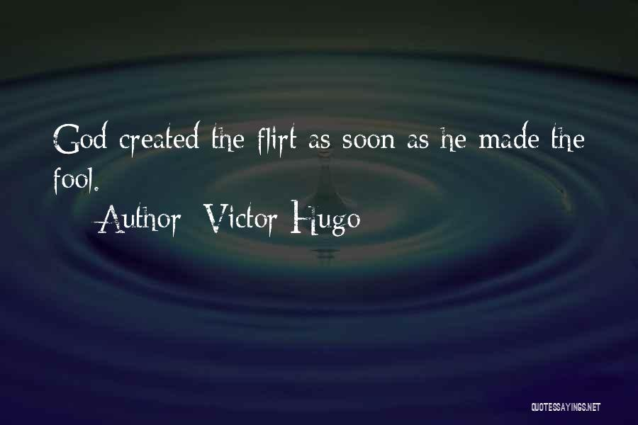 Flirting Too Much Quotes By Victor Hugo