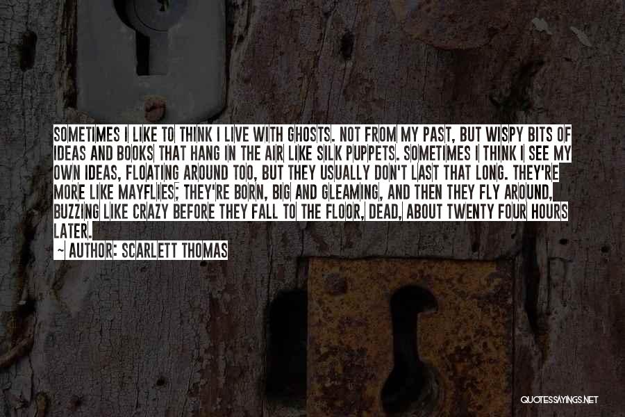 Floating Floor Quotes By Scarlett Thomas