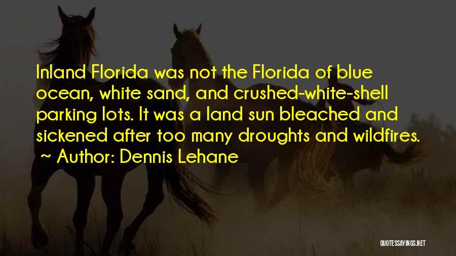 Florida Blue Quotes By Dennis Lehane