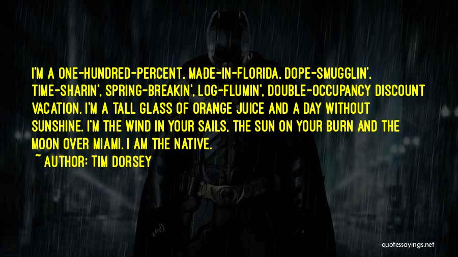 Florida Sunshine Quotes By Tim Dorsey