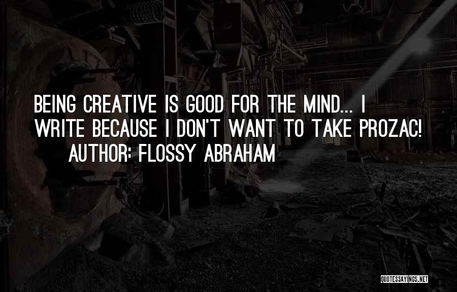Flossy Abraham Quotes 1999078