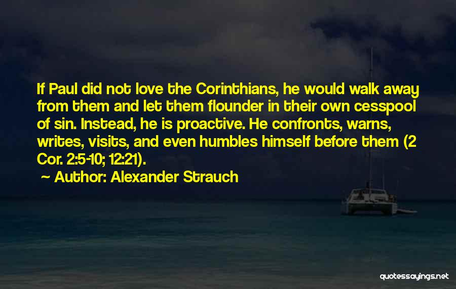Flounder Quotes By Alexander Strauch