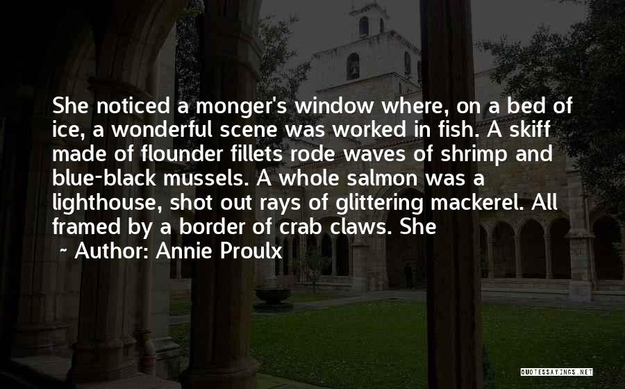 Flounder Quotes By Annie Proulx