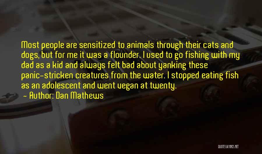 Flounder Quotes By Dan Mathews