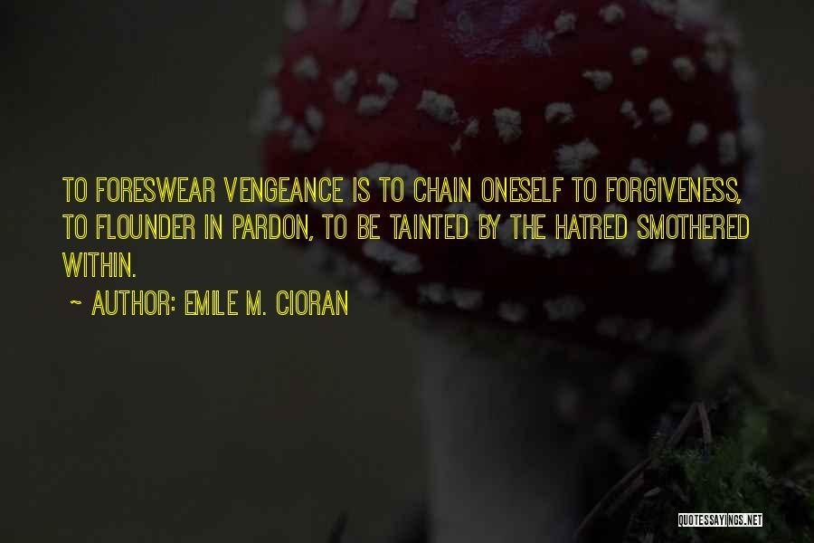 Flounder Quotes By Emile M. Cioran