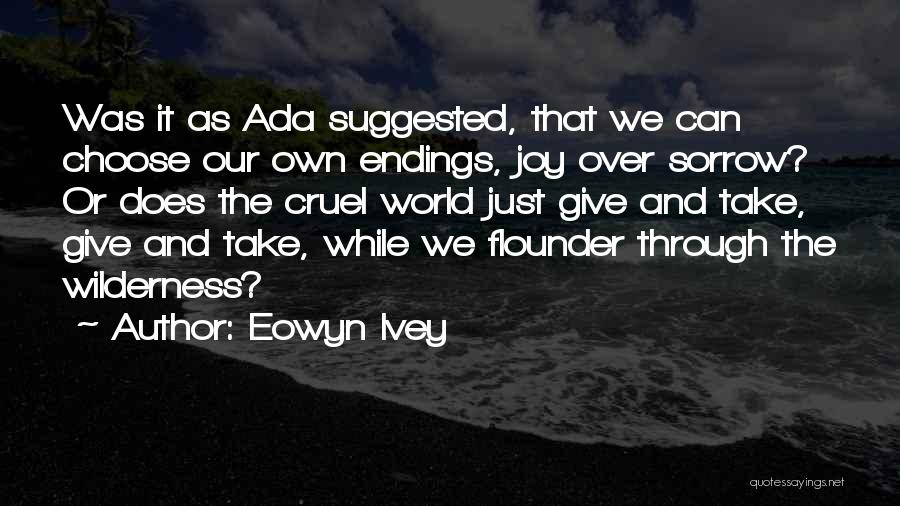 Flounder Quotes By Eowyn Ivey