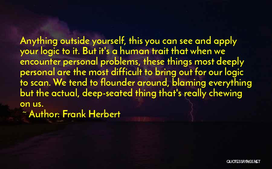 Flounder Quotes By Frank Herbert