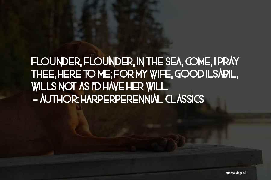 Flounder Quotes By HarperPerennial Classics