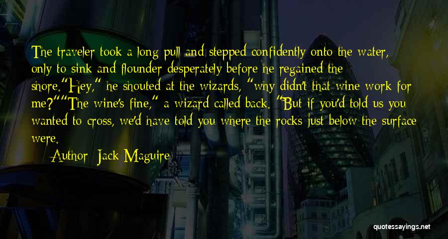 Flounder Quotes By Jack Maguire