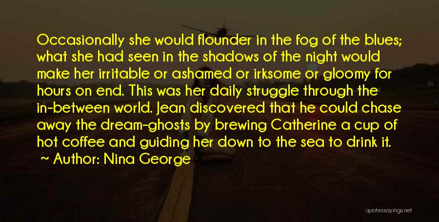 Flounder Quotes By Nina George