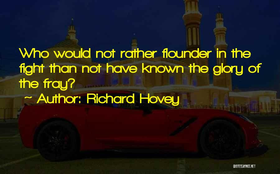 Flounder Quotes By Richard Hovey