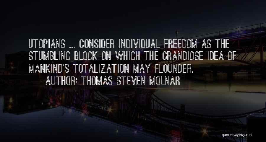Flounder Quotes By Thomas Steven Molnar