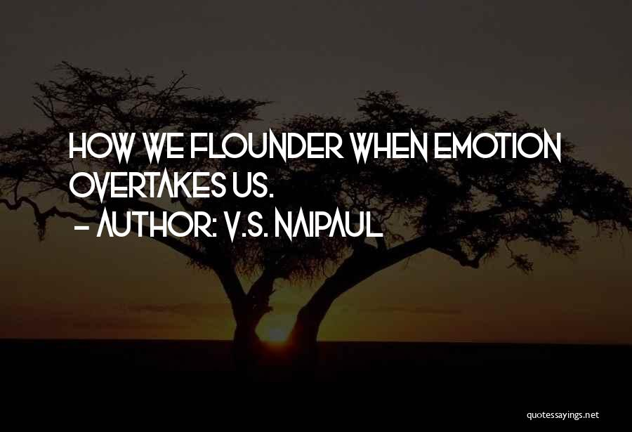 Flounder Quotes By V.S. Naipaul