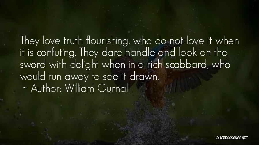 Flourishing Love Quotes By William Gurnall