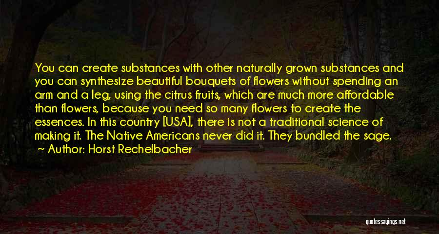 Flower Beautiful Quotes By Horst Rechelbacher