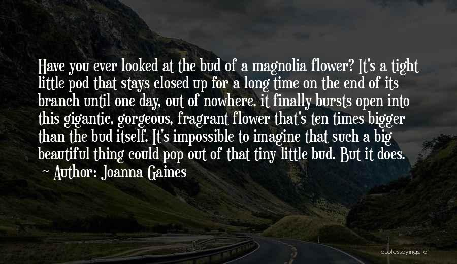 Flower Beautiful Quotes By Joanna Gaines