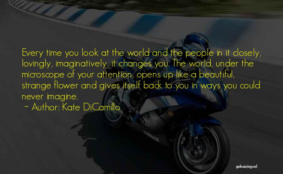 Flower Beautiful Quotes By Kate DiCamillo