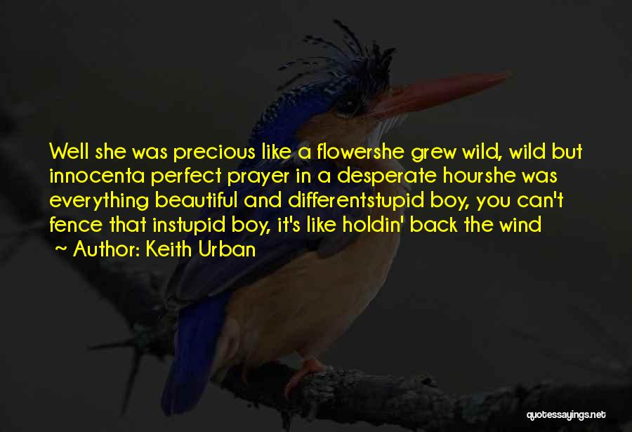 Flower Beautiful Quotes By Keith Urban