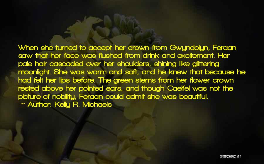 Flower Beautiful Quotes By Kelly R. Michaels