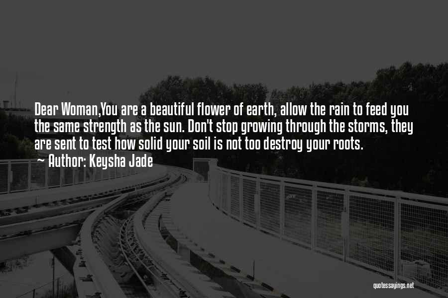 Flower Beautiful Quotes By Keysha Jade