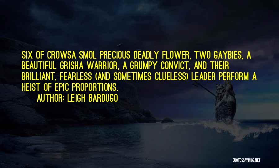 Flower Beautiful Quotes By Leigh Bardugo