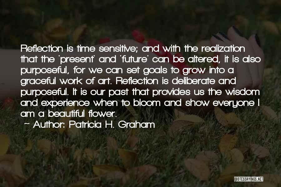 Flower Beautiful Quotes By Patricia H. Graham