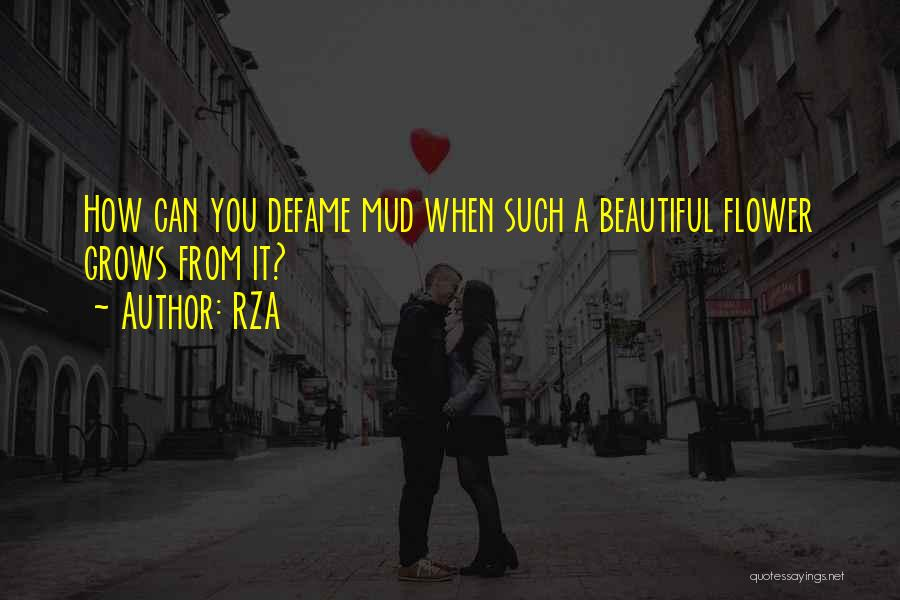 Flower Beautiful Quotes By RZA