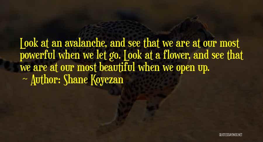 Flower Beautiful Quotes By Shane Koyczan