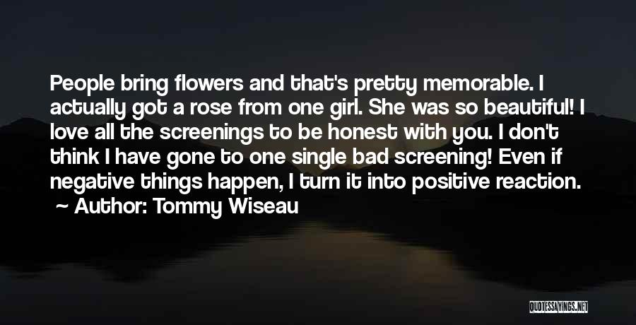Flower Beautiful Quotes By Tommy Wiseau