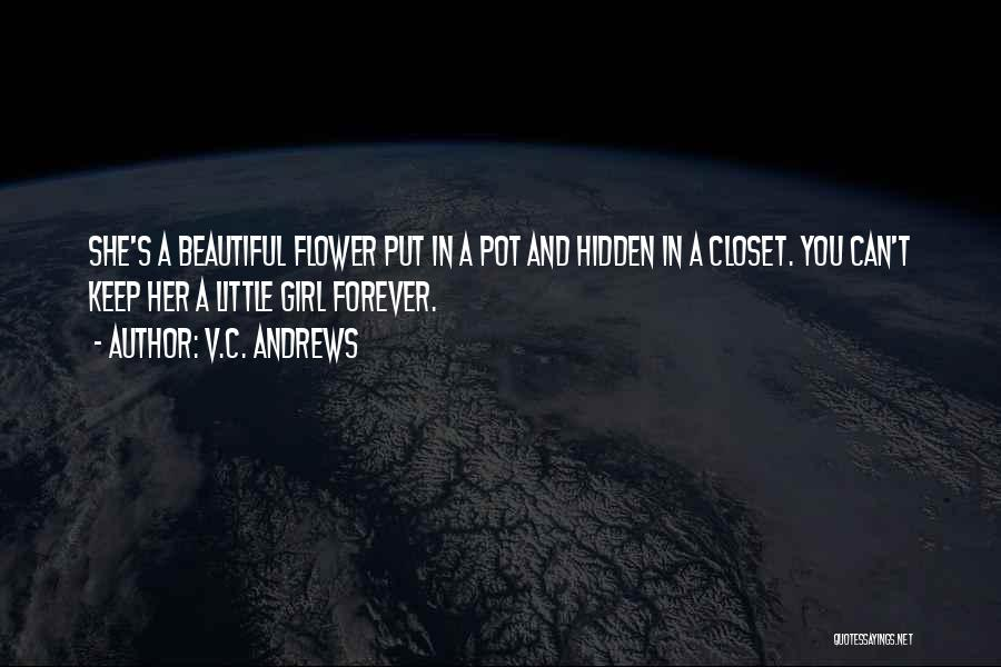 Flower Beautiful Quotes By V.C. Andrews