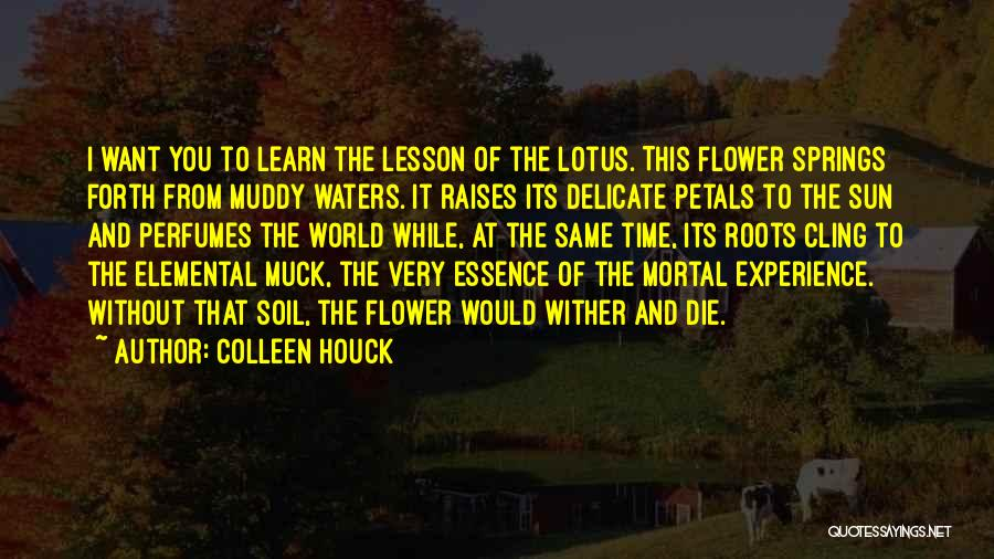 Flower Essence Quotes By Colleen Houck