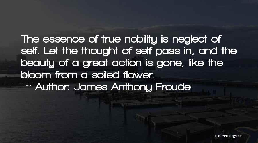 Flower Essence Quotes By James Anthony Froude