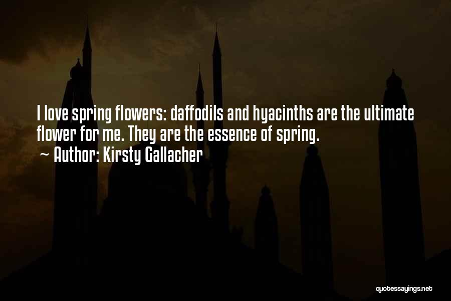 Flower Essence Quotes By Kirsty Gallacher