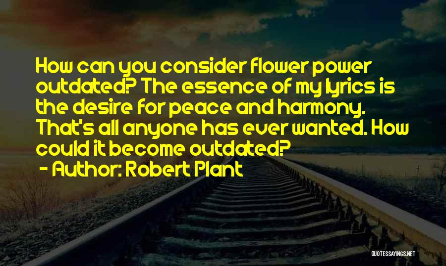 Flower Essence Quotes By Robert Plant
