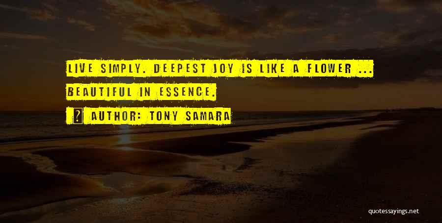 Flower Essence Quotes By Tony Samara