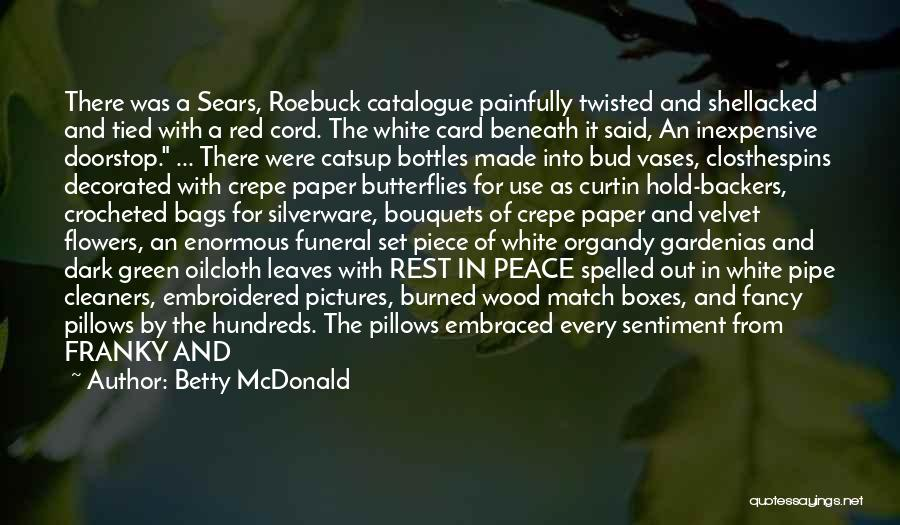 Flowers And Butterflies Quotes By Betty McDonald
