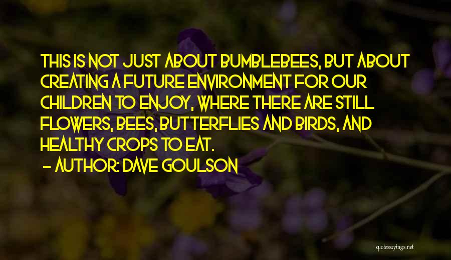 Flowers And Butterflies Quotes By Dave Goulson