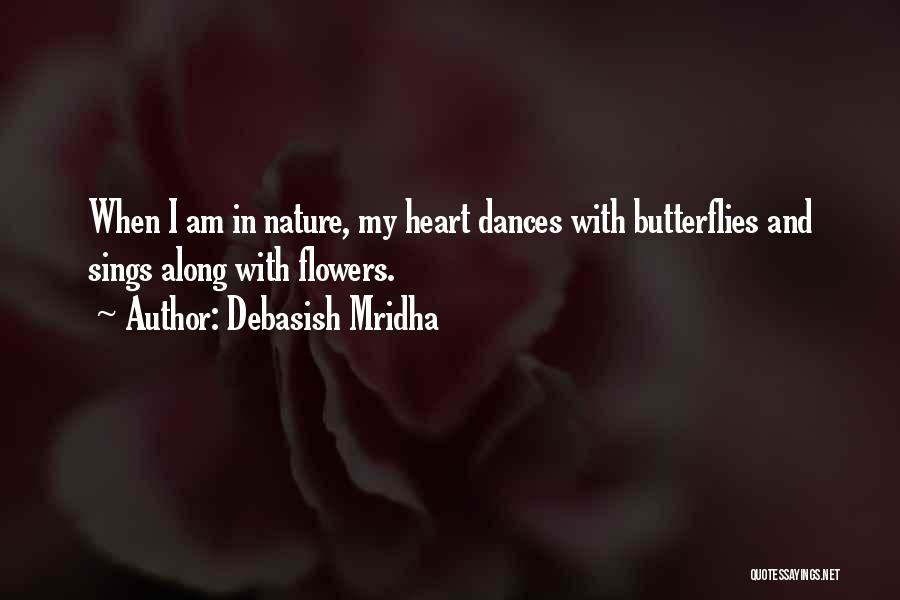 Flowers And Butterflies Quotes By Debasish Mridha