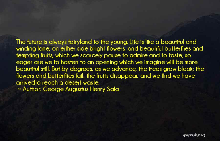 Flowers And Butterflies Quotes By George Augustus Henry Sala
