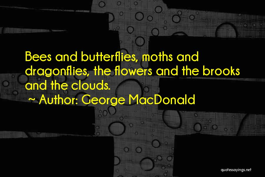 Flowers And Butterflies Quotes By George MacDonald